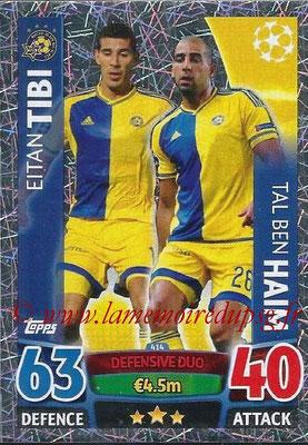 2015-16 - Topps UEFA Champions League Match Attax - N° 414 - Eitan TIBI + Tal Ben HAIM (Maccabi Tel-Aviv FC) (Defensive Duo)