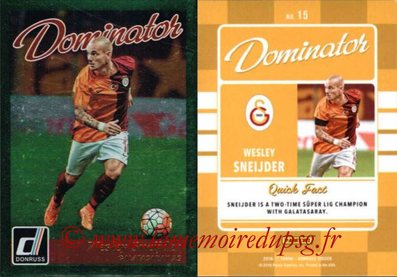 2016 - Panini Donruss Cards - N° D15 - Wesley SNEIJDER (Galatasaray AAS) (Dominator)
