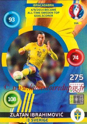 Panini Euro 2016 Cards - N° SV6 - Zlatan IBRAHIMOVIC (2012-??, PSG > 2016, Suède) (Ibracadabra) (Nordic Edition)