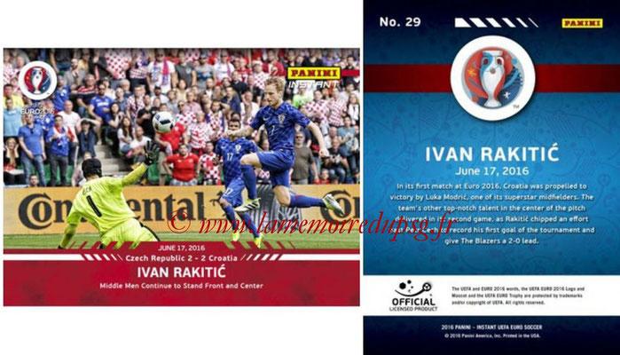 Panini Instant Euro 2016 - N° 029 - Ivan RAKITIC