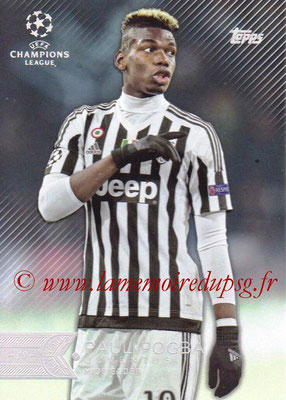 2015-16 - Topps UEFA Champions League Showcase Soccer - N° 082 - Paul POGBA (Juventus FC)