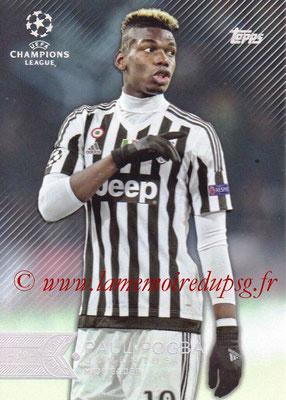 2015-16 - Topps UEFA Champions League Showcase Soccer - N° 082 - Paul POGBA (Juventus FC)