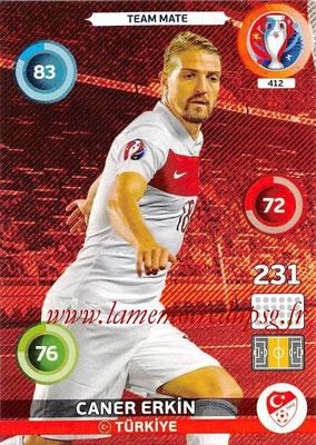 Panini Euro 2016 Cards - N° 412 - Caner ERKIN (Turquie)