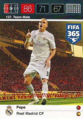 2015-16 - Panini Adrenalyn XL FIFA 365 - N° 137 - PEPE (Real Madrid CF) (Team Mate)