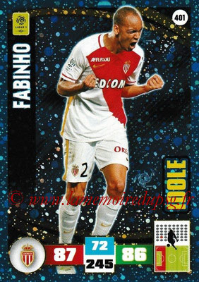 2016-17 - Panini Adrenalyn XL Ligue 1 - N° 401 - FABINHO (Monaco) (Idole)
