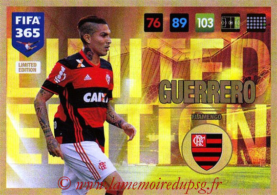 2016-17 - Panini Adrenalyn XL FIFA 365 - N° LE04 - Paolo GUERRERO (Flamengo) (Limited Edition)