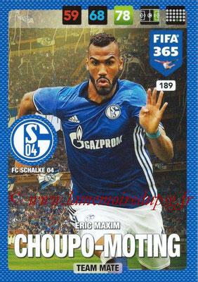 2016-17 - Panini Adrenalyn XL FIFA 365 - N° 189 - Eric Maxim CHOUPO MOTING (FC Schalke 04)