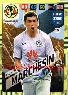 2017-18 - Panini FIFA 365 Cards - N° 250 - Agustin MARCHESIN (Club America)