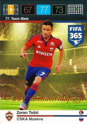 2015-16 - Panini Adrenalyn XL FIFA 365 - N° 077 - Zoran TOSIC (CSKA Moscou) (Team Mate)