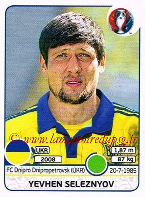 Panini Euro 2016 Stickers - N° 292 - Yevhen SELEZNYOV (Ukraine)