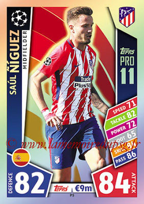 2017-18 - Topps UEFA Champions League Match Attax - N° P03 - Saul NIGUEZ (Club Atletico de Madrid) (Pro 11)