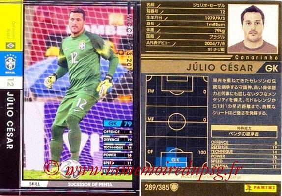2013-14 - WCCF - N° 289 - Julio CESAR (Brésil)