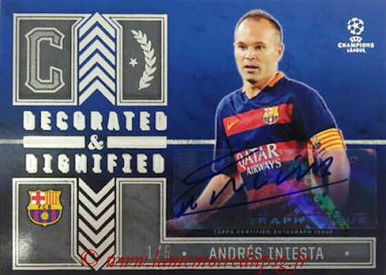 2015-16 - Topps UEFA Champions League Showcase Soccer - N° DDA-AI - Abdrés INIESTA (FC Barcelone) (Decorated and Dignified Autographs)