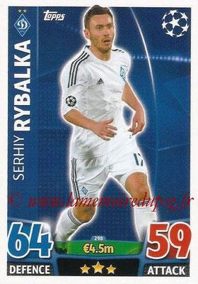 2015-16 - Topps UEFA Champions League Match Attax - N° 298 - Serhiy RYBALKA (FC Dynamo Kiev)