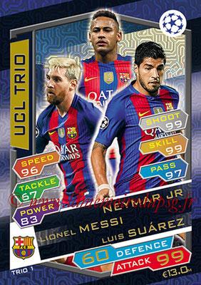2016-17 - Topps UEFA Champions League Match Attax - N° TRIO1 - NEYMAR JR + Lionel MESSI + Luis SUAREZ (FC Barcelone) (UCL Trio)