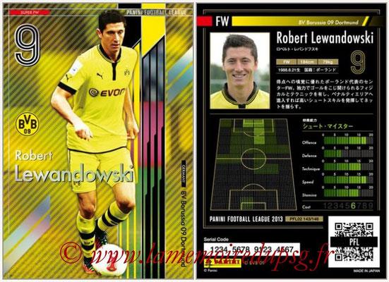 Panini Football League 2013 - PFL02 - N° 143 - Robert Lewandowski ( BV Borussia 09 Dortmund ) (Super FW)