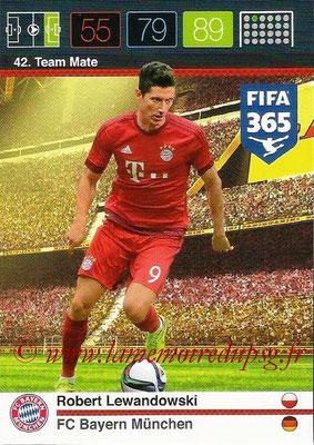 2015-16 - Panini Adrenalyn XL FIFA 365 - N° 042 - Robert LEWANDOWSKI (FC Bayern Munich) (Team Mate)