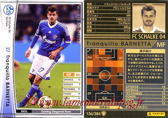 2012-13 - WCCF - N° 136 - Tranquillo BARNETTA (FC Schalke 04)