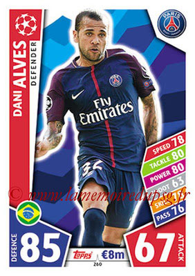 2017-18 - Topps UEFA Champions League Match Attax - N° 260 - Dani ALVES (Paris Saint-Germain)