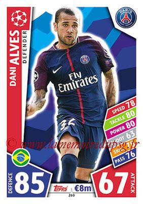 2017-18 - Topps UEFA Champions League Match Attax - N° 260 - Dani ALVES (Paris Saint-Germain)