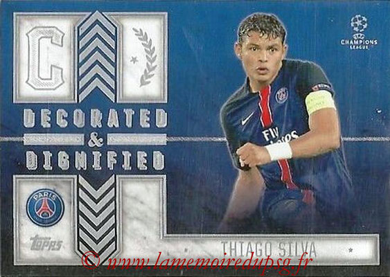 2015-16 - Topps UEFA Champions League Showcase Soccer - N° DD-TS - Thiago SILVA (Paris Saint-Germain) (Decorated and Dignified)