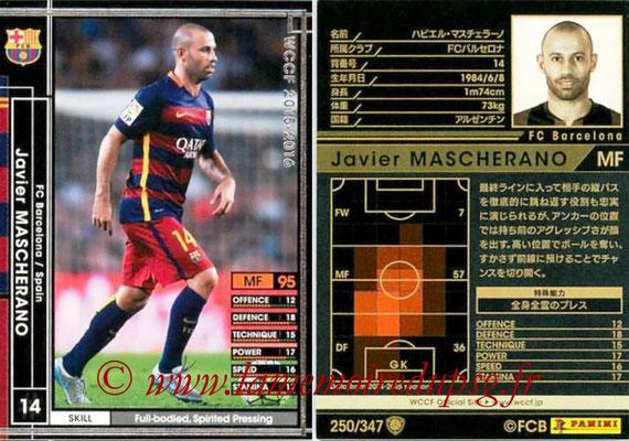 2015-16 - Panini WCCF - N° 250 - Javier MASCHERANO (FC Barcelone)