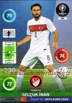 Panini Road to Euro 2016 Cards - N° 288 - Selcuk INAN (Turquie) (Dynamo)