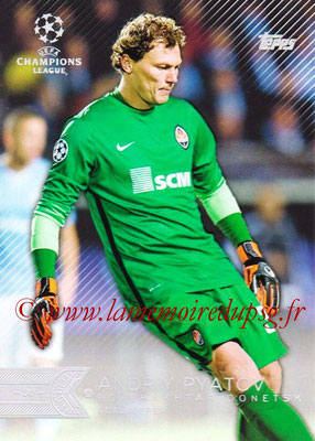 2015-16 - Topps UEFA Champions League Showcase Soccer - N° 017 - Andry PYATOV (FC Shakhtar Donetsk)