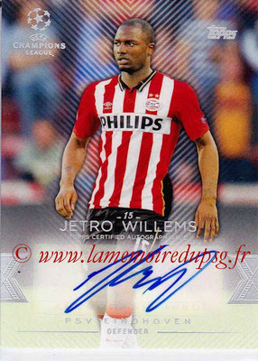 2015-16 - Topps UEFA Champions League Showcase Soccer - N° CLA-JWI - Jetro WILLEMS (PSV Eindhoven) (Base Autographs Cards)