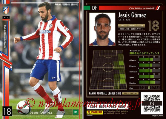 Panini Football League 2015 - PFL12 - N° 044 - Jesus GAMEZ (Atletico Madrid)