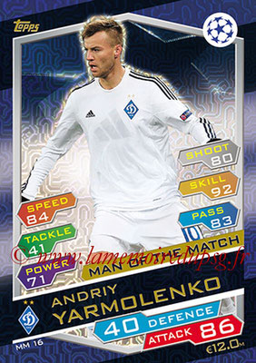 2016-17 - Topps UEFA Champions League Match Attax - N° MM16 - Andriy YARMOLENKO (FC Dynamo Kiev) (Man of the Match)