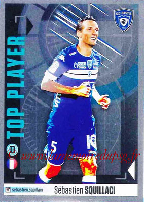 2016-17 - Panini Ligue 1 Stickers - N° 086 - Sébastien SQUILLACI (Bastia) (Top Joueur)