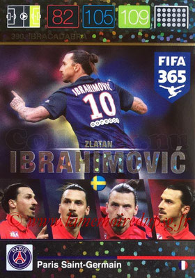 2015-16 - Panini Adrenalyn XL FIFA 365 - N° 390 - Zlatan IBRAHIMOVIC (Paris Saint-Germain) (Ibracadabra) (Nordic Edition)