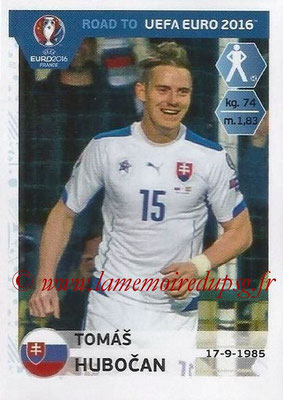 Panini Road to Euro 2016 Stickers - N° 307 - Tomas HUBOCAN (Slovaquie)