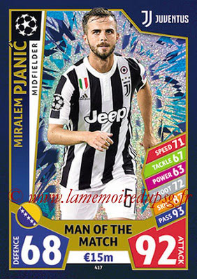 2017-18 - Topps UEFA Champions League Match Attax - N° 417 - Miralem PJANIC (Juventus) (Man Of the Match)