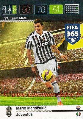 2015-16 - Panini Adrenalyn XL FIFA 365 - N° 099 - Mario MANDZUKIC (Juventus FC) (Team Mate)