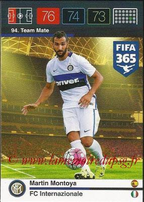 2015-16 - Panini Adrenalyn XL FIFA 365 - N° 094 - Martin MONTOYA (FC Internazionale) (Team Mate)