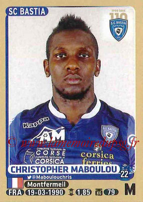 2015-16 - Panini Ligue 1 Stickers - N° 065 - Christopher MABOULOU (SC Bastia)