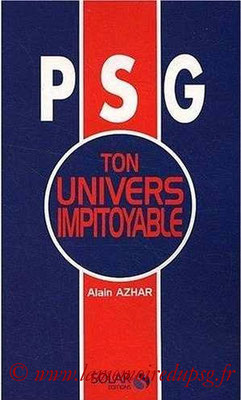 2009-04-30 - PSG, ton univers impitoyable (Solar, 201 pages)