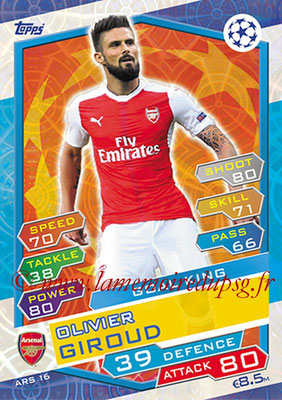 2016-17 - Topps UEFA Champions League Match Attax - N° ARS16 - Olivier GIROUD (Arsenal FC) (Goal King)