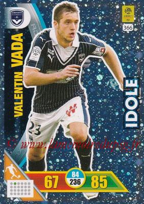 2017-18 - Panini Adrenalyn XL Ligue 1 - N° 366 - Valentin VADA (Bordeaux) (Idole)