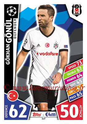 2017-18 - Topps UEFA Champions League Match Attax - N° 327 - Gökhan GÖNÜL (Besiktas JK)