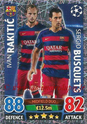 2015-16 - Topps UEFA Champions League Match Attax - N° 252 - Ivan RAKITIC + Sergio BUSQUETS (FC Barcelone) (Midfield Duo)