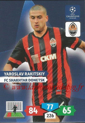2013-14 - Adrenalyn XL champions League N° 254 - Yaroslav RAKITSKIY (FC Shakhtar Donetsk)