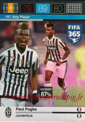 2015-16 - Panini Adrenalyn XL FIFA 365 - N° 197 - Paul POGBA (Juventus FC) (Key Player)