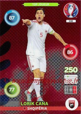 Panini Euro 2016 Cards - N° 338 - Lorik CANA (Albanie) (Top Joueur)