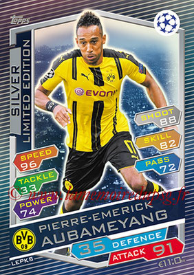 2016-17 - Topps UEFA Champions League Match Attax - N° LEPKS - Pierre-Emerick AUBAMEYANG (Borussia Dortmund) (Limited Silver)