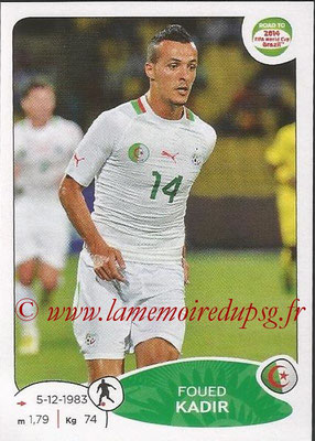 2014 - Panini Road to FIFA World Cup Brazil Stickers - N° 376 - Foued KADIR (Algérie)