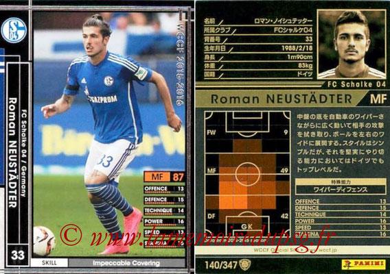 2015-16 - Panini WCCF - N° 140 - Roman NEUSTÄDTER (FC Schalke 04)