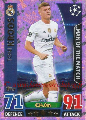 2015-16 - Topps UEFA Champions League Match Attax - N° 473 - Toni KROOS (Real Madrid CF) (Man of the Match)